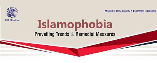 Round Table Discussion on Islamophobia: Prevailing Trends and Remedial Measures